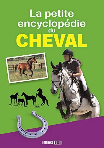 Petite Encyclopedie Des Chevaux (La)