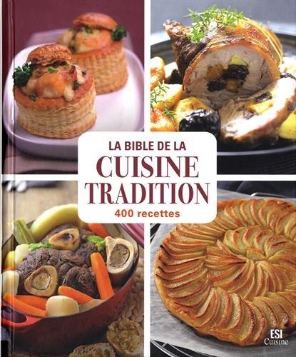 9782822605670: La bible de la cuisine tradition : 400 recettes