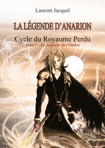 9782823100594: La légende d'Anarion - Cycle du royaume perdu - Tome 1 : Le Seigneur de l'ombre
