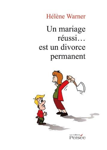 9782823101034: Un mariage réussi est un divorce permanent
