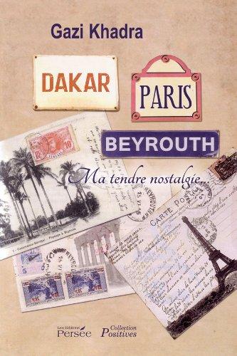 9782823102482: Dakar, Paris, Beyrouth - Ma tendre nostalgie