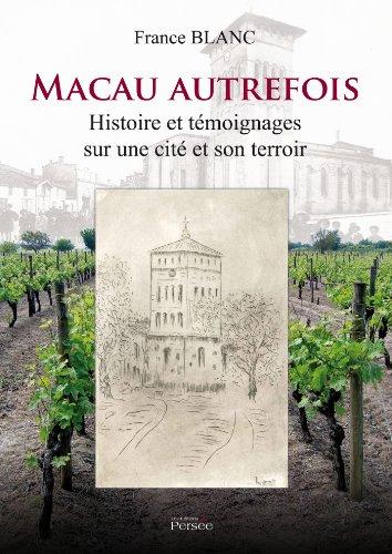 9782823102840: Macau autrefois - Histoire et témoignages sur une cité et son terroir