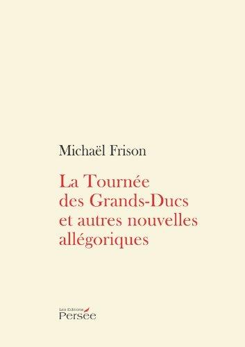 9782823103748: La Tournee des Grands-Ducs et Autres Nouvelles Allegoriques