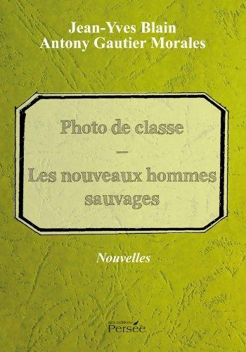 9782823104059: Photo de classe Les nouveaux hommes sauvages