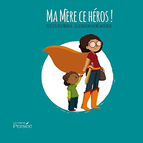 9782823106411: Ma mère ce héros !