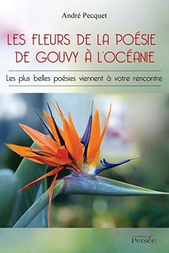 9782823107562: Les fleurs de la poésie de Gouvy à l'Océanie
