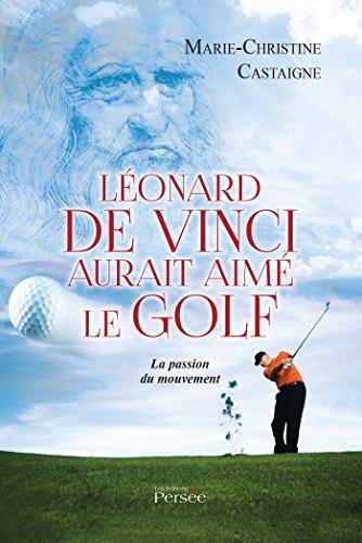 9782823109863: Léonard de Vinci aurait aimé le golf (P.PERSEE LIVRES)