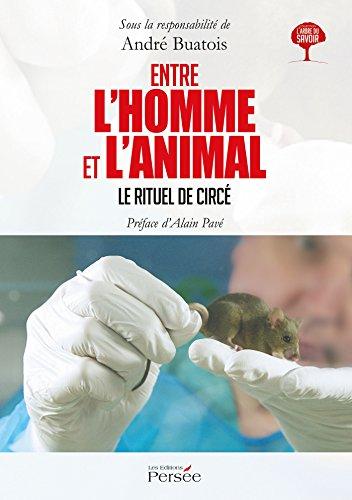 Entre l'homme et l'animal Le rituel de Circé - André Buatois