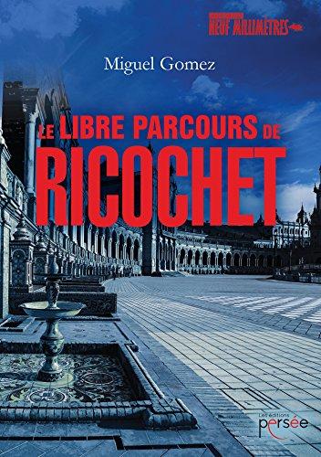 9782823115734: Le libre parcours de Ricochet (P.9 MILLIMETRES)