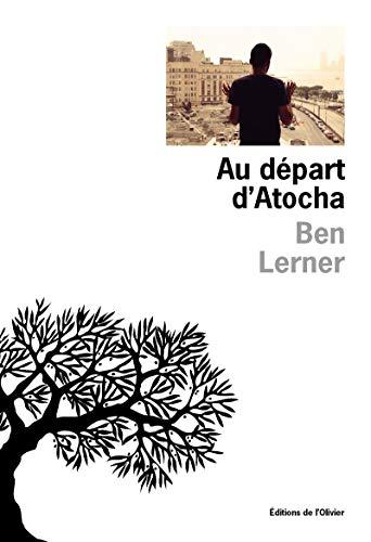 Au d?part d'Atocha (OLIV. LIT.ET) (French Edition): Lerner, Ben