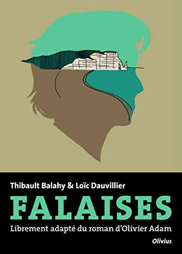 9782823600681: Falaises : Librement adapté du roman d'Olivier Adam