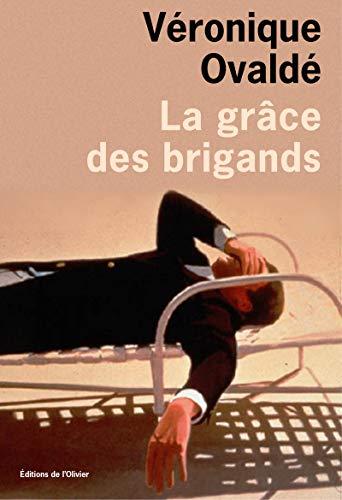Grâce des brigands (La): Ovaldé, Véronique