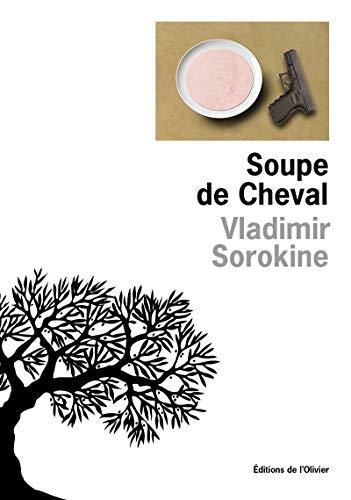 Soupe de Cheval (OLIV. LIT.ET) (French Edition): Sorokine, Vladimir