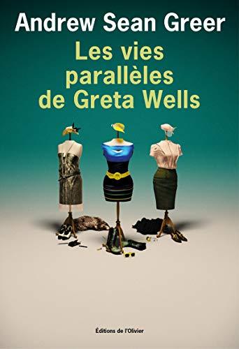 Les vies parallèles de Greta Wells: Andrew Sean Greer