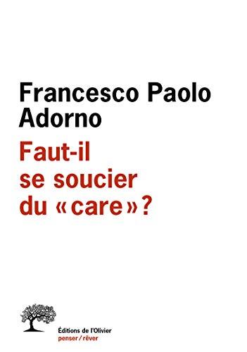 FAUT-IL SE SOUCIER DU CARE ?: ADORNO F P.