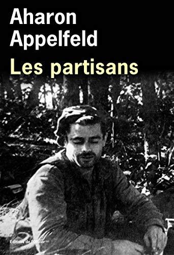 Partisans (Les): Appelfeld, Aharon