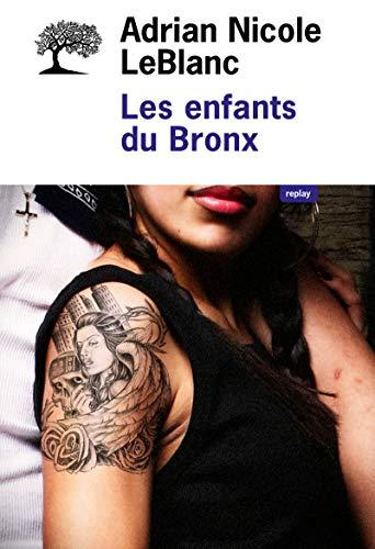 Enfants du Bronx (Les): Leblanc, Adrian Nicole