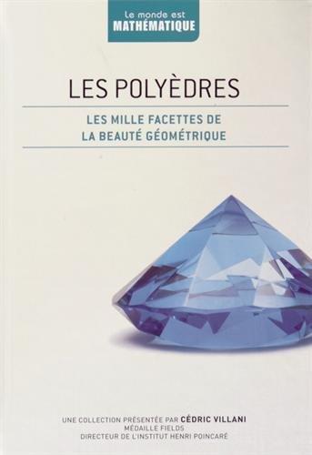 9782823701180: Les polyèdres : Les mille facettes de la beauté géométrique