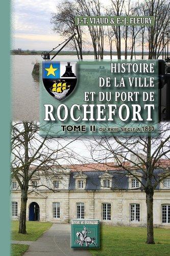 9782824000916: Histoire de la Ville et du Port de Rochefort (T2 : du Xviiie Siecle a 1830)
