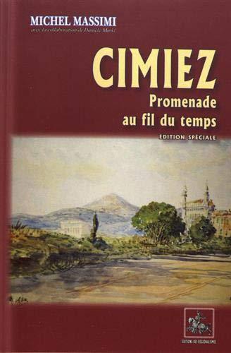 9782824001371: Cimiez, Promenade au fil du temps (éd. speciale)