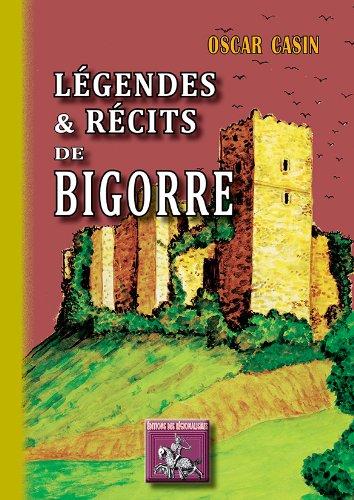 9782824001760: Legendes & Recits de Bigorre