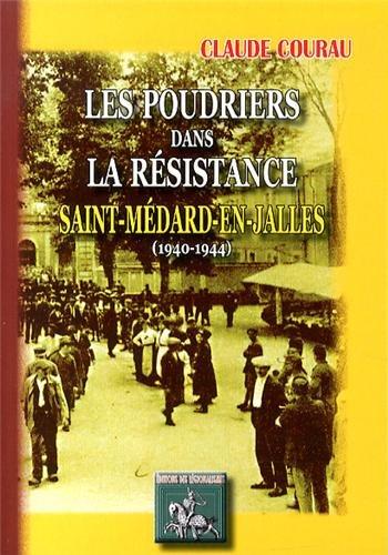 9782824002255: Les Poudriers dans la Résistance : Saint-Médard-en-Jalles (1940-1944)