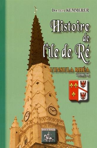 9782824002705: Histoire de l'ile de re l'insula rhea tome II