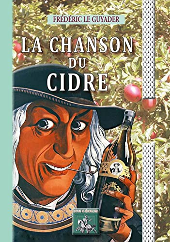 La chanson du cidre: Frédéric Le Guyader