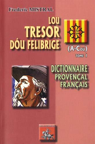 9782824003382: Lou Tresor Dou Felibrige (T. 1) (a-Cou)