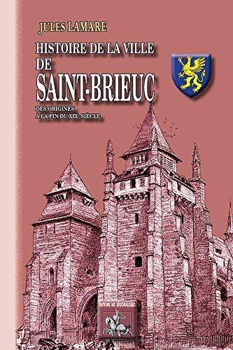Histoire de la ville de Saint-Brieuc, des: Jules Lamare