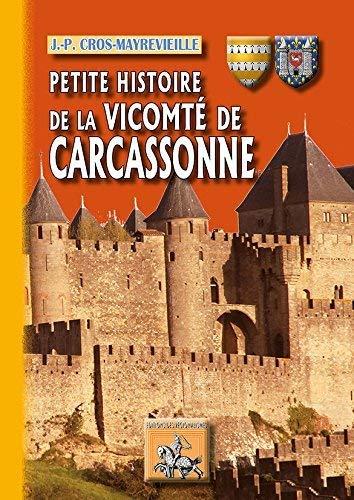 9782824003948: Petite Histoire de la Vicomte de Carcassonne