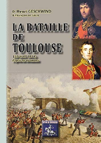 9782824005133: La Bataille de Toulouse (10 avril 1814) d'apr�s les documents
