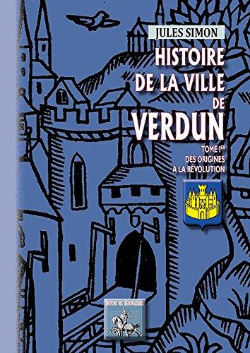 9782824005478: HISTOIRE DE LA VILLE DE VERDUN TOME I DES ORIGINES A LA REVOLUTION