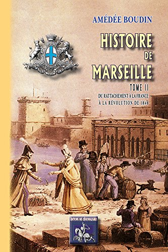 9782824005591: Histoire de Marseille (T. 2) du Rattachement a la France a la Revolution de 1848