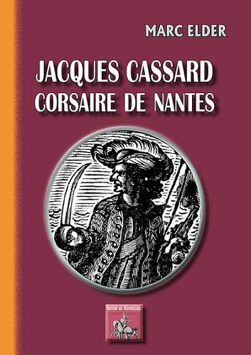 Jacques Cassard, corsaire de Nantes: Marc Elder