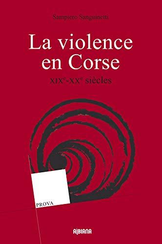9782824101620: la violence en Corse ; XIXe-XXe siècles