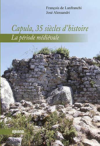 9782824104300: Capùla, 35 siècles d'histoire : La période médiévale