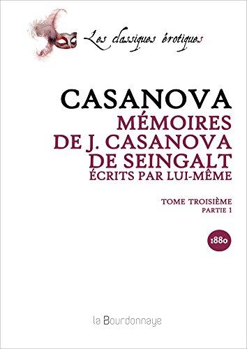 Mémoires de J. Casanova de Seingalt, écrits par lui-même, TOME TROISIEME premi&...