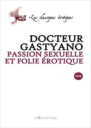 9782824207834: Passion Sexuelle et Folie Érotique