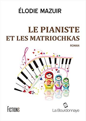 9782824210322: Le Pianiste et les Matriochkas: Roman