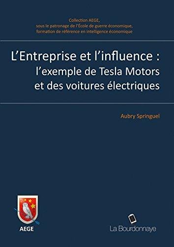 9782824210391: L'Entreprise et l'influence : l'exemple de Tesla Motors et des voitures électriques