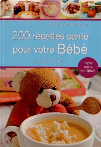 9782824602264: 200 recettes sant� pour b�b�