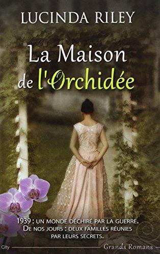MAISON DE L'ORCHIDÉE (LA): RILEY LUCINDA