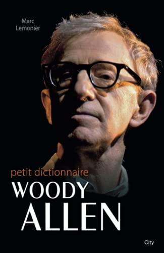 9782824602332: Le petit dictionnaire de Woody Allen
