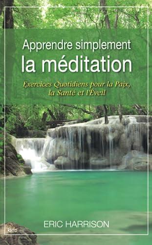 9782824602394: Apprendre simplement la méditation