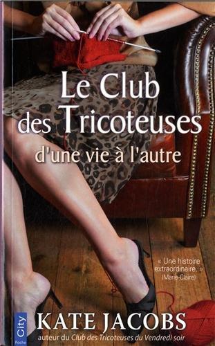 9782824603407: Le club des tricoteuses d'une vie à l'autre
