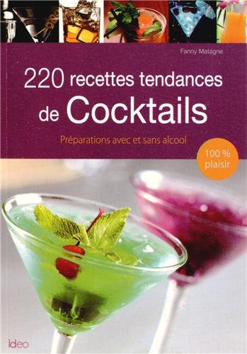 200 RECETTES TENDANCES DE COCKTAILS: MATAGNE FANNY