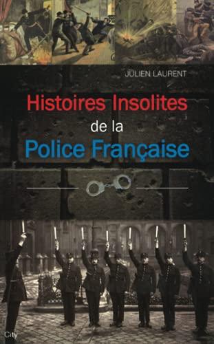9782824603513: Histoires insolites de la Police française