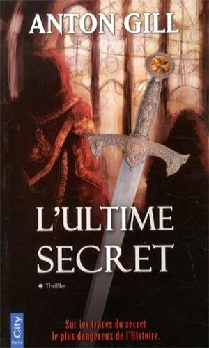 ULTIME SECRET (L'): GILL ANTON