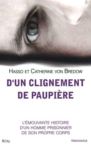 D'UN CLIGNEMENT DE PAUPIÈRE : L'HISTOIRE D'UN HOMME PRISONNIER DANS SON CORPS...